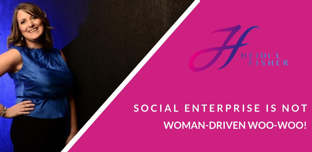 Social Enterprise is NOT woman
