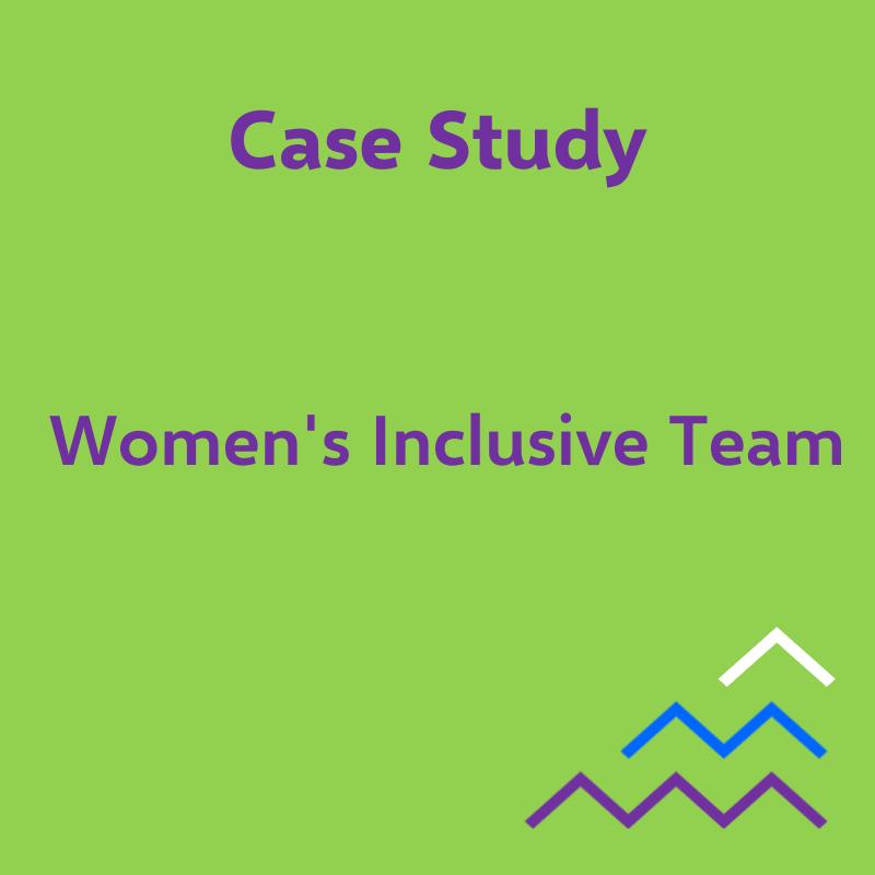 Case study - Women's Inclusive Team