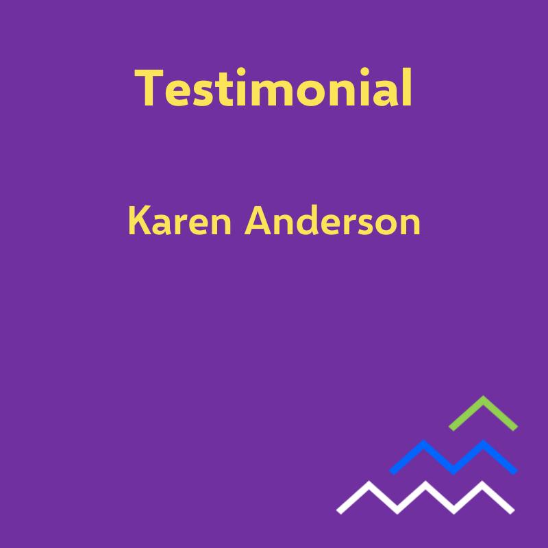 Testimonial - Karen Anderson