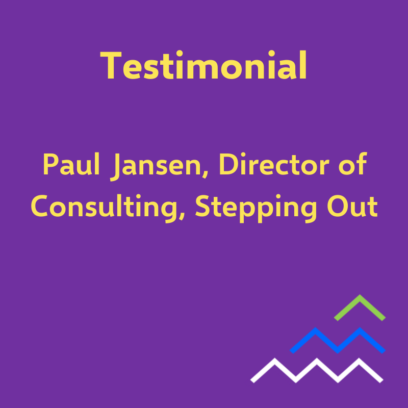 Testimonial - Paul, Stepping Out